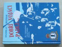 Rejthar - Dobří vojáci padli... Ze vzpomínek válečného pilota (1999)