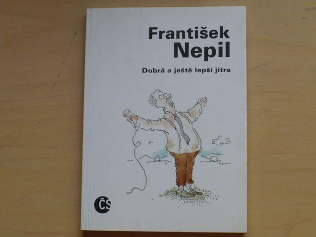 František Nepil - Dobrá a ještě lepší jitra (1996)