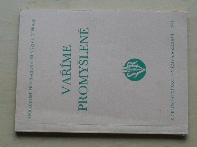 Vaříme promyšleně (1981) Společnost pro racionální výživu v Praze