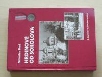 Brož - Hrdinové od Sokolova - 1. čs. samostatný polní prapor (2006)