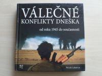 Labanca - Válečné konflikty dneška - od roku 1945 do dneška (2009)
