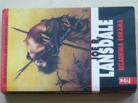 Lansdale - Bizarníma rukama (1998)
