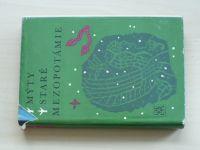 Mýty staré Mezopotámie - sumerská, akkadská a chetitská literatura... (1977)