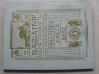 Památník Českých vysokých škol technických Františka Josefa v Brně (1911) reprint 2011