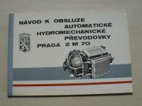 Návod k obsluze automatické hydromechanické převodovky Praga 2 M 70