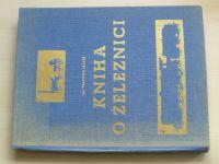 Ing. Mareš - Kniha o železnici (Toužička 1940)