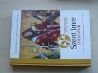 Szent Imre 1000 éve - Székesfehérvár 1007-2007 (2007)