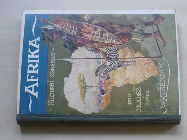 Kořenský - Afrika - Kulturní obrázky z celého zemědílu (1924)