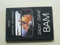 Bryknarová - Dálky zvané BAM (1985) Bajkalsko-amurská magistrála