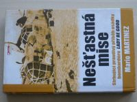 Martinez - Nešťastná mise - Strhující příběh osádky bombardéru Lady Be Goos (2006)