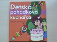 Janičatová - Dětská pohádková kuchařka (2009)