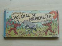 Kožíšek - Polámal se mraveneček (1985)