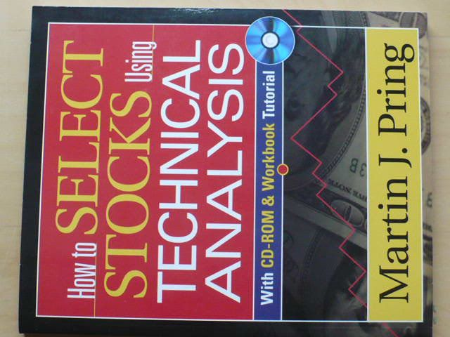 Pring - How to select stocks, Using technical analysis (2008) anglicky
