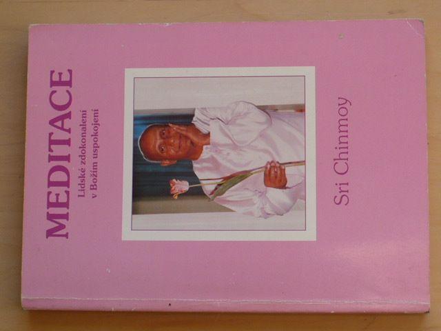 Sri Chinmoy - Meditace - Lidské zdokonalení v Božím uspokojení (1994)