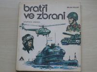 Kolář - Bratři ve zbrani - Sovětská armáda (Azimut 1979)