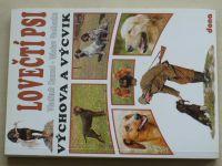 Hanzal, Vochozka - Lovečtí psi - Výchova a výcvik (1996)