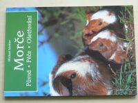 Mettler - Morče - Původ, péče, ošetřování (1997)
