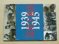 Ženy v boji 1939 - 1945 (výstava 2006-2007 Brno)