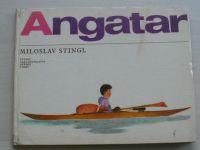 Stingl - Angatar (SNDK 1965) Tvůj kamarád z Gronska