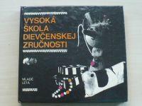 Vysoká škola dievčenskej zručnosti (1976) slovensky