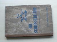 Die Schlosserlehre (Lübeck 1942) německy, učebnice zámečnictví