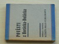 Malá-Vidláková - Pověsti z Horácka-Dolácka  (1932) Doplněk vlastivědné čítanky Horáci-Doláci
