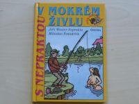 Neprakta, Švandrlík - V mokrém živlu (2008)