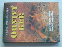Weinfurter - Ohnivý keř (2000) Základní dílo české mystiky