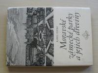 Hieke - Moravské zámecké parky a jejich dřeviny (1985)