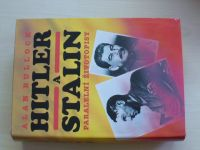 Bullock - Hitler a  Stalin - paralelní životopisy (1994)