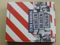 Karner, Stehlík eds. - Česko. Rakousko. rozdělení-odloučení-spojení  (2009)