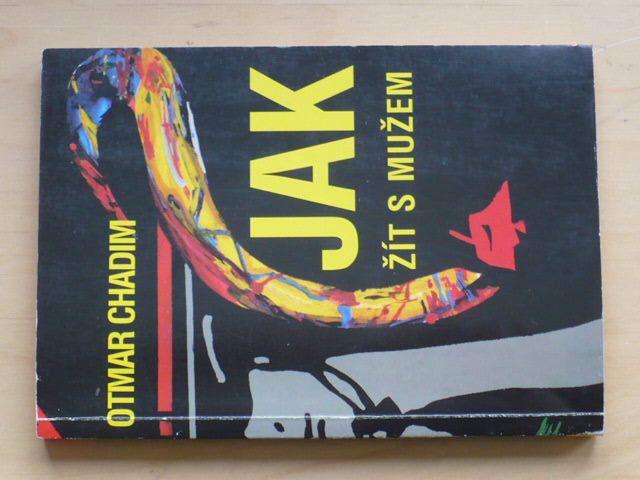 Otmar Chadim - Jak žít s mužem (1991)