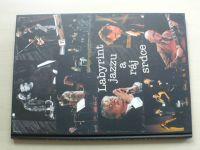Benda - Labyrint jazzu a ráj srdce (2006)
