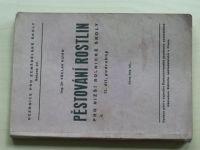 Kuhn - Pěstování rostlin pro nižší rolnické školy II. díl, podrobný (1948)