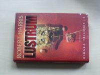 Harris - Římská trilogie 2 - Lustrum (2011)