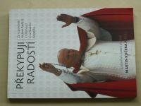 Kučera a kol. - Překypuji radostí - Ze vzpomínek na Jana Pavla II. v Olomouci a na Sv. Kopečku