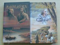 Cavanna - Plavovlasý Hun, Sekera a kříž, Klotildin bůh, Chlodvíkova krev (4 knihy, kompletní)