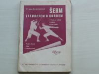 Černohorský - Šerm fleuretem školy francouzské a šerm kordem (1947)