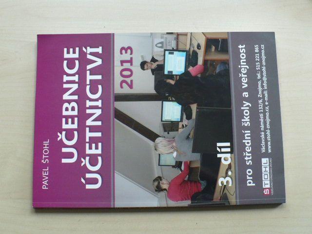 Štohl - Učebnice účetnictví 2013 3 díl