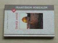 Svatá země s Františkem Hobizalem (2001)