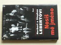 Lebertovi - Nosíš mé jméno (2001) Hess, Borman, Frankovi, Himlerová...
