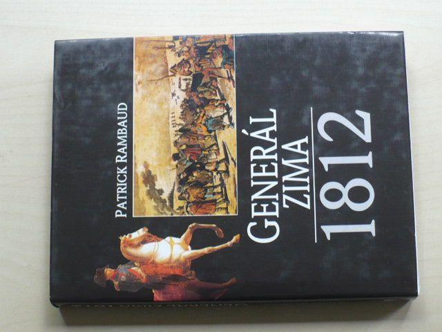Rambaud - Generál zima 1812 (2002) ústup Napoleonovy armády z Ruska