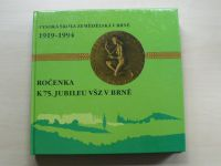 Ročenka k 75. jubileu VŠZ v Brně (1994)