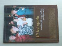 10 let spolu - O některých seniorklubech na Olomoucku (2007)