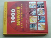 1000 nápadů jak ušetřit čas (2007)  domácí práce-bydlení-zdraví a rodina-zahrada-vaření-volný čas