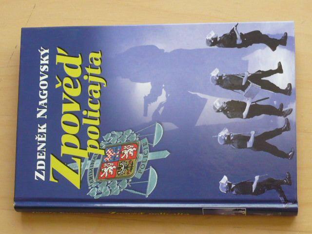 Zdeněk Nagovský - Zpověď policajta (2005)
