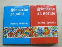 Galuška - Slovácko sa súdí, Slovácko sa nesúdí (1973-4)