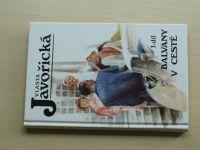 Javořická - Balvany v cestě 1. díl (1996)