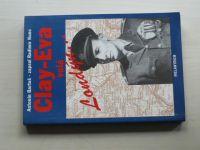 Bartoš, Kunc - Clay-Eva volá Londýn... Hlášení z let 1939-45 (1992)