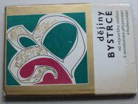 Dějiny Bystrce od nejstaršího osídlení k socialistické přítomnosti a budoucnosti (1973)